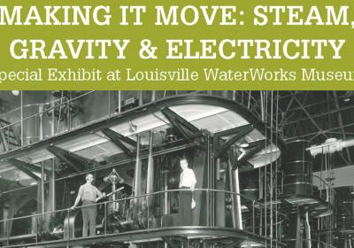 Making it Move: Steam, Gravity & Electricity Display Opens at WaterWorks Museum